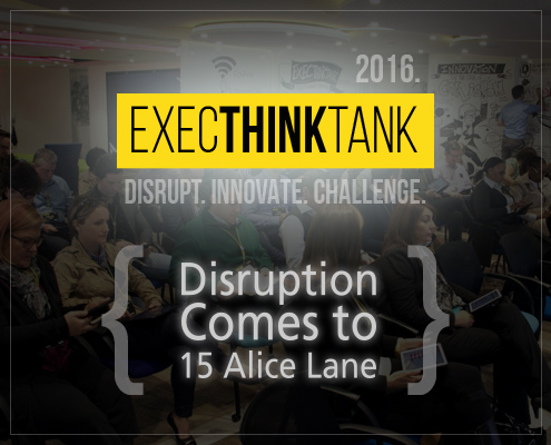 nlighten. Exec Think Tank 2016. Disruption comes to 15 Alice Lane