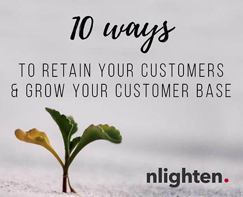 nlighten Blog_10 Ways to retain customers and grow your customer base_10 October 2017